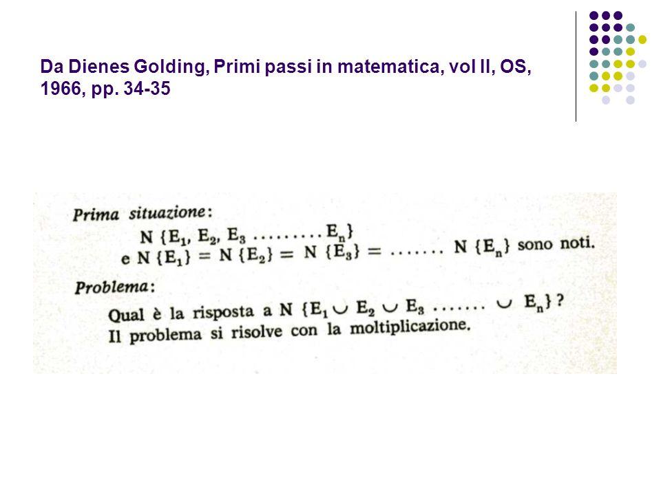 Da Dienes Golding, Primi passi in matematica, vol II, OS, 1966, pp. 34-35