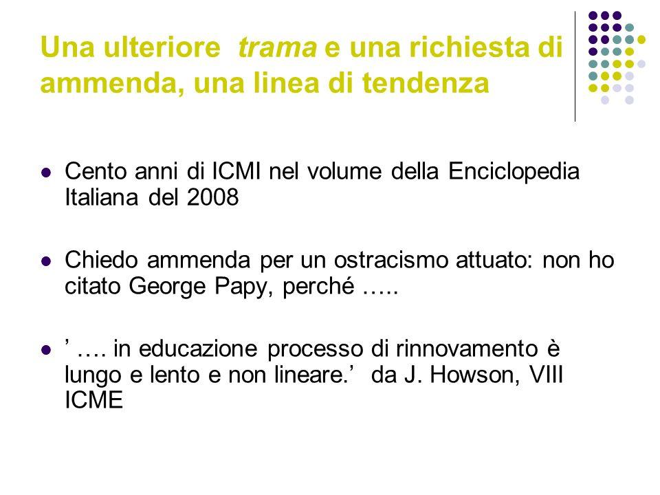 Una ulteriore trama e una richiesta di ammenda, una linea di tendenza Cento anni di ICMI nel volume della Enciclopedia Italiana del 2008 Chiedo ammend