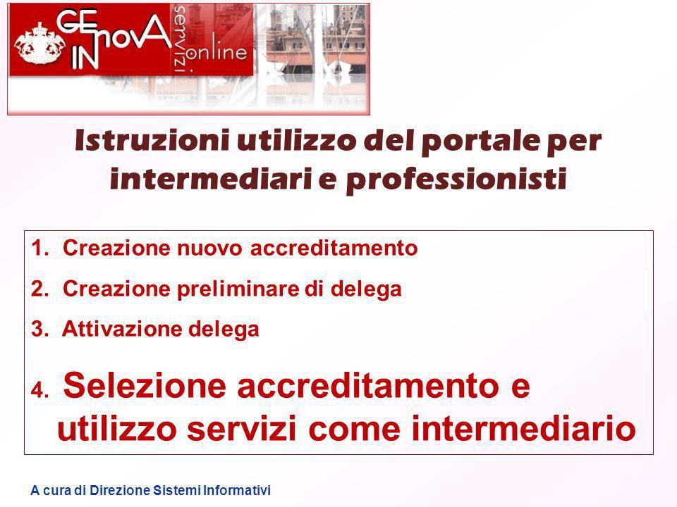 1. Creazione nuovo accreditamento 2. Creazione preliminare di delega 3.