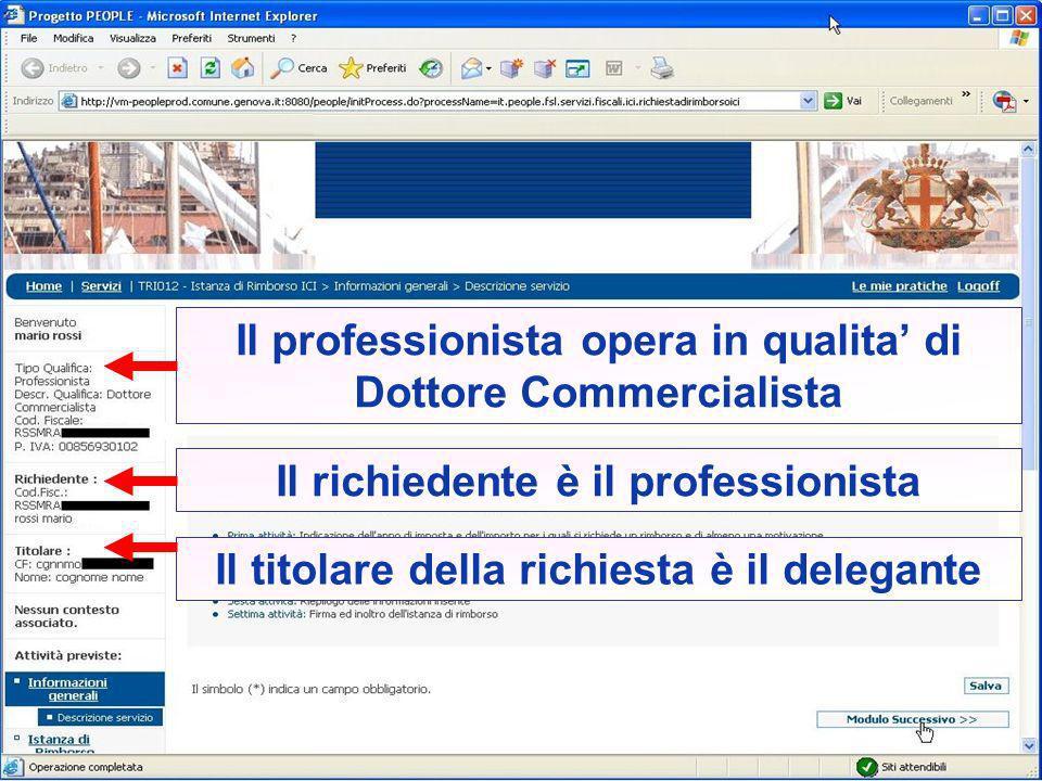 Il professionista opera in qualita di Dottore Commercialista Il richiedente è il professionista Il titolare della richiesta è il delegante