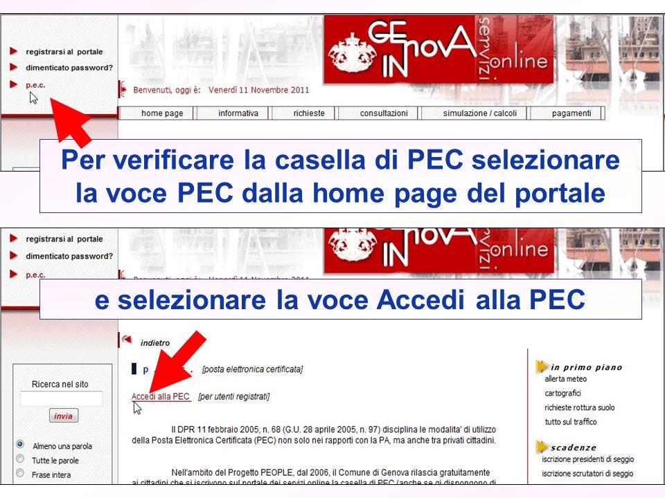 Per verificare la casella di PEC selezionare la voce PEC dalla home page del portale e selezionare la voce Accedi alla PEC