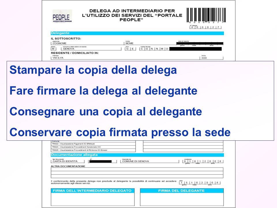Stampare la copia della delega Fare firmare la delega al delegante Consegnare una copia al delegante Conservare copia firmata presso la sede