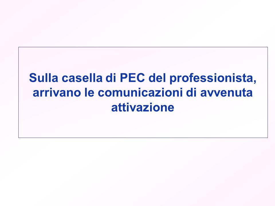 Sulla casella di PEC del professionista, arrivano le comunicazioni di avvenuta attivazione