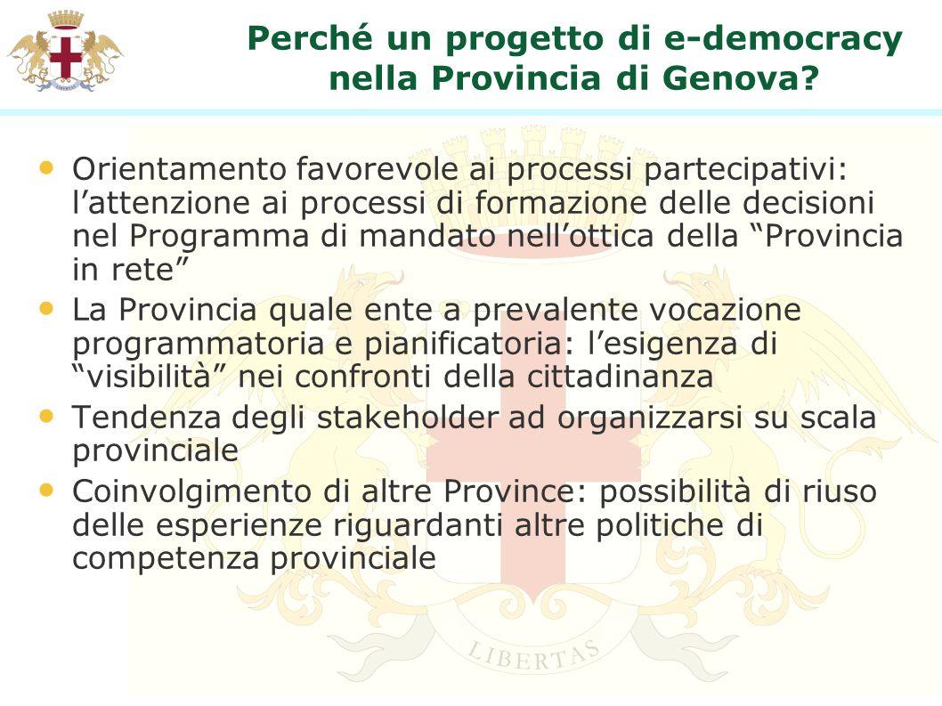 Perché un progetto di e-democracy nella Provincia di Genova? Orientamento favorevole ai processi partecipativi: lattenzione ai processi di formazione