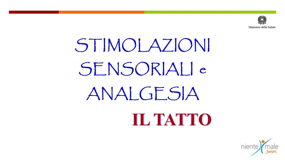 STIMOLAZIONI SENSORIALI e ANALGESIA IL TATTO