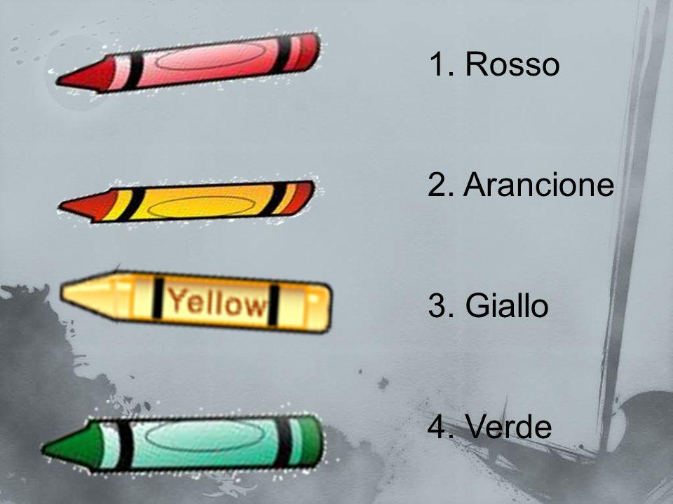 1. Rosso 2. Arancione 3. Giallo 4. Verde