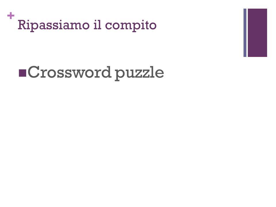+ Ripassiamo il compito Crossword puzzle
