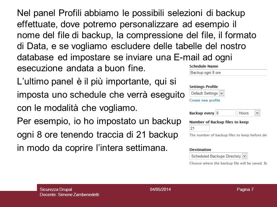 Nel panel Profili abbiamo le possibili selezioni di backup effettuate, dove potremo personalizzare ad esempio il nome del file di backup, la compressi