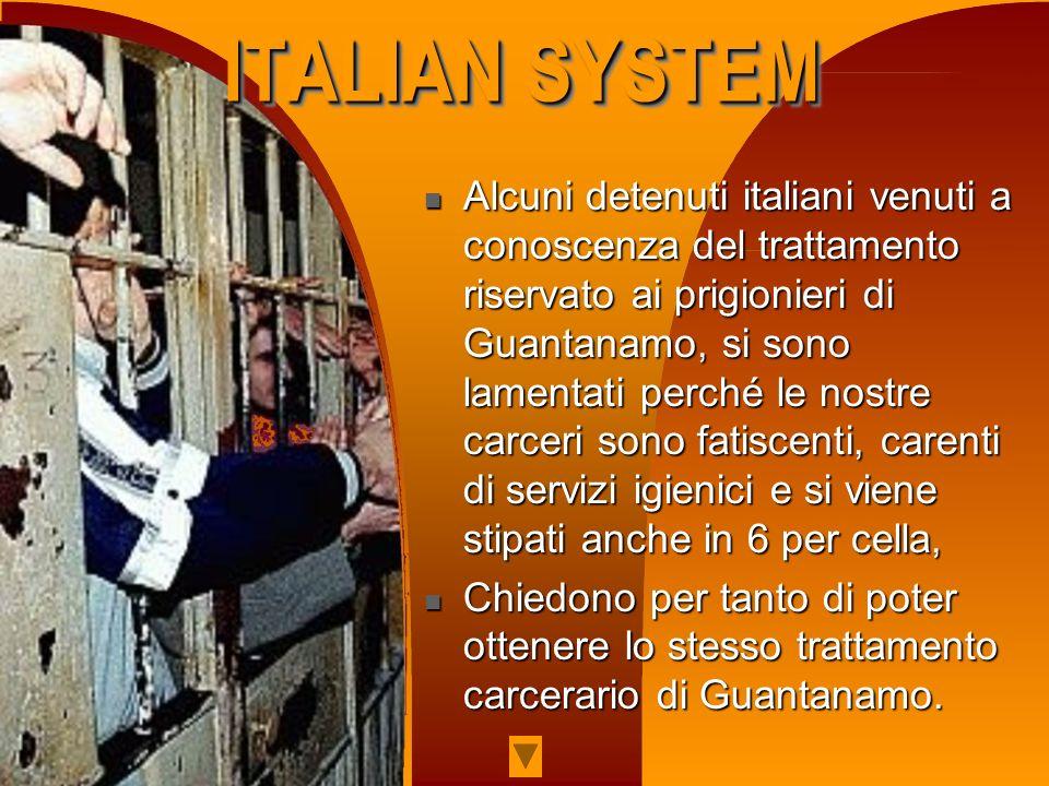 Alcuni detenuti italiani venuti a conoscenza del trattamento riservato ai prigionieri di Guantanamo, si sono lamentati perché le nostre carceri sono f