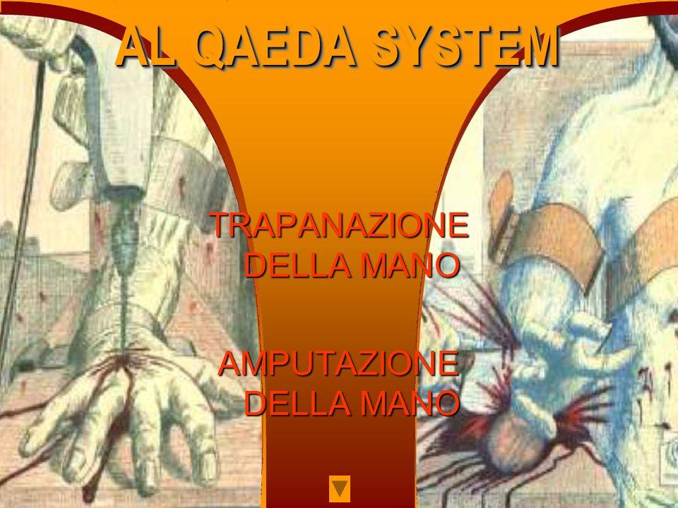 AL QAEDA SYSTEM TRASCINAMENTO IN AUTOMOBILE ESTIRPAZIONE DI UN OCCHIO