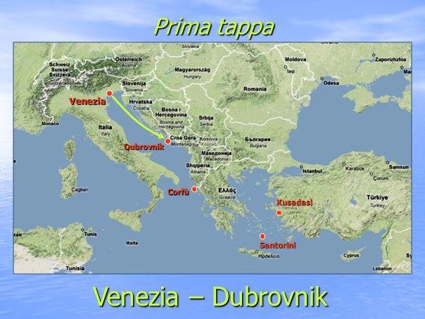 Prima tappa Venezia – Dubrovnik Venezia Santorini Kusadasi Dubrovnik Corfù