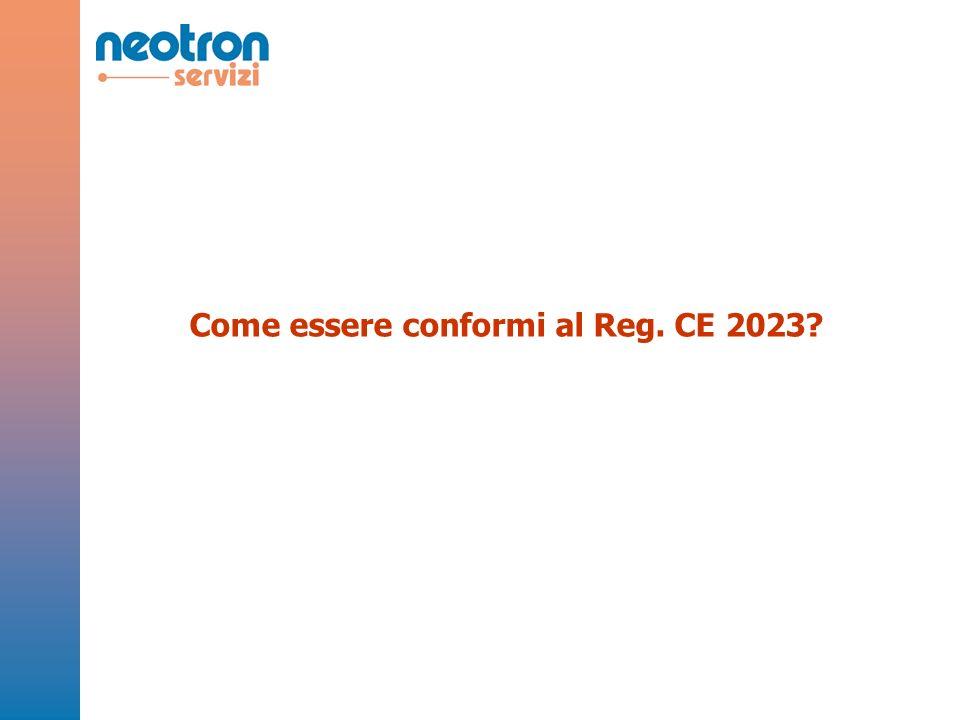 Come essere conformi al Reg. CE 2023?