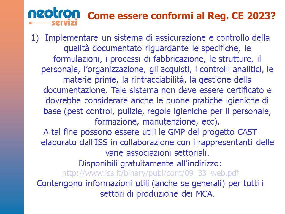 1)Implementare un sistema di assicurazione e controllo della qualità documentato riguardante le specifiche, le formulazioni, i processi di fabbricazio