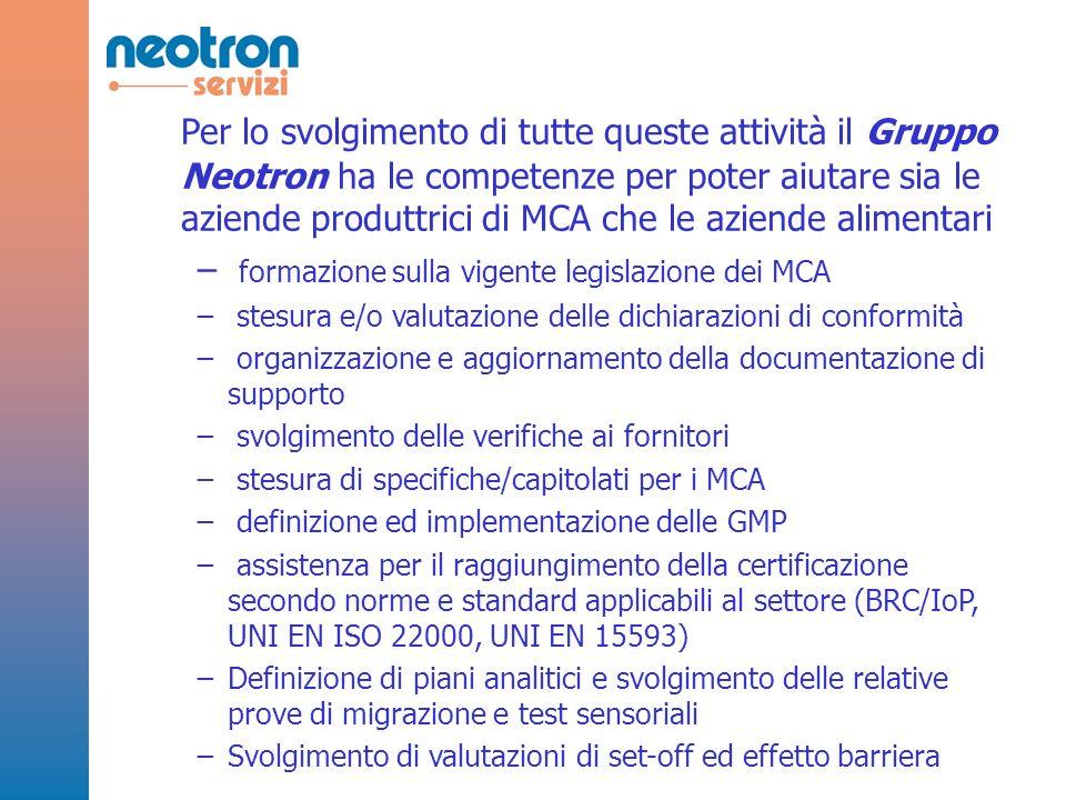 Per lo svolgimento di tutte queste attività il Gruppo Neotron ha le competenze per poter aiutare sia le aziende produttrici di MCA che le aziende alim