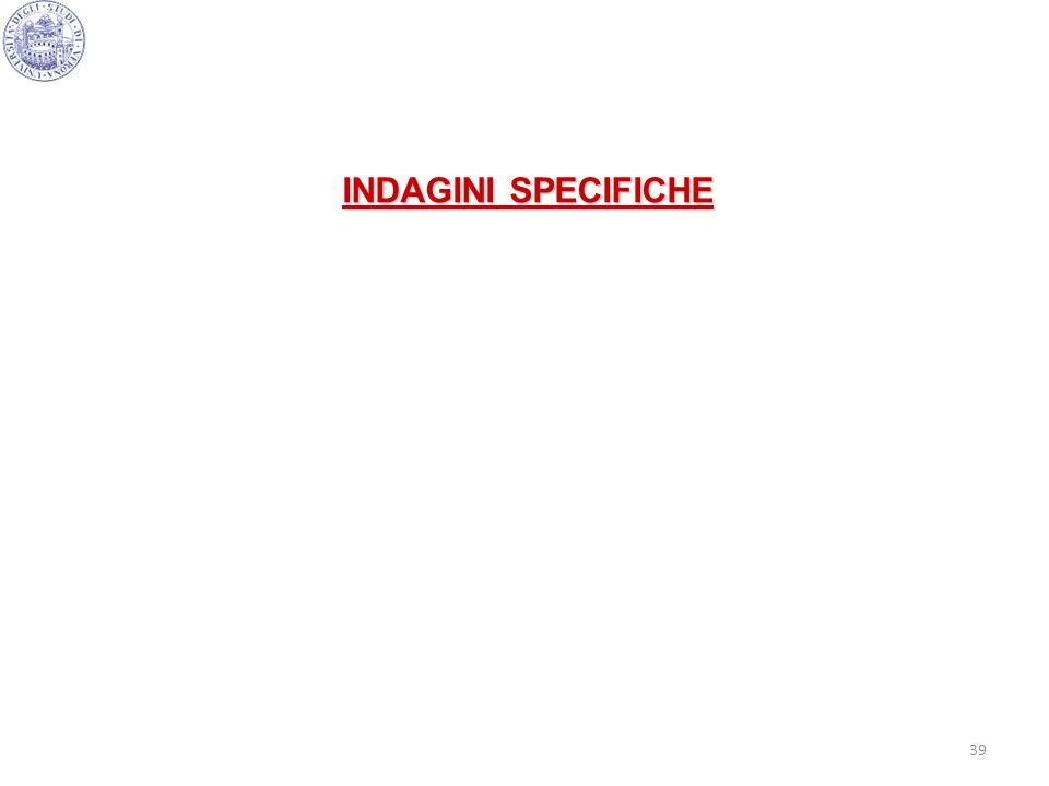 39 INDAGINI SPECIFICHE