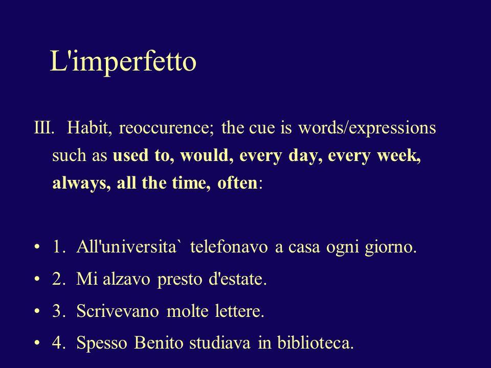 L imperfetto III.
