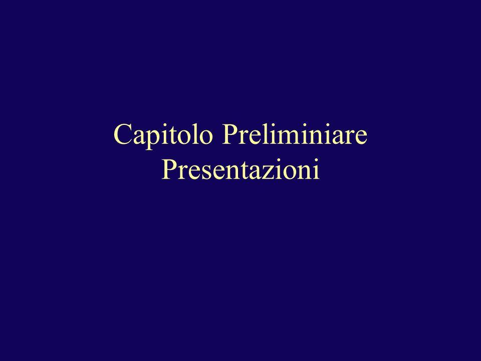 Capitolo Preliminiare Presentazioni