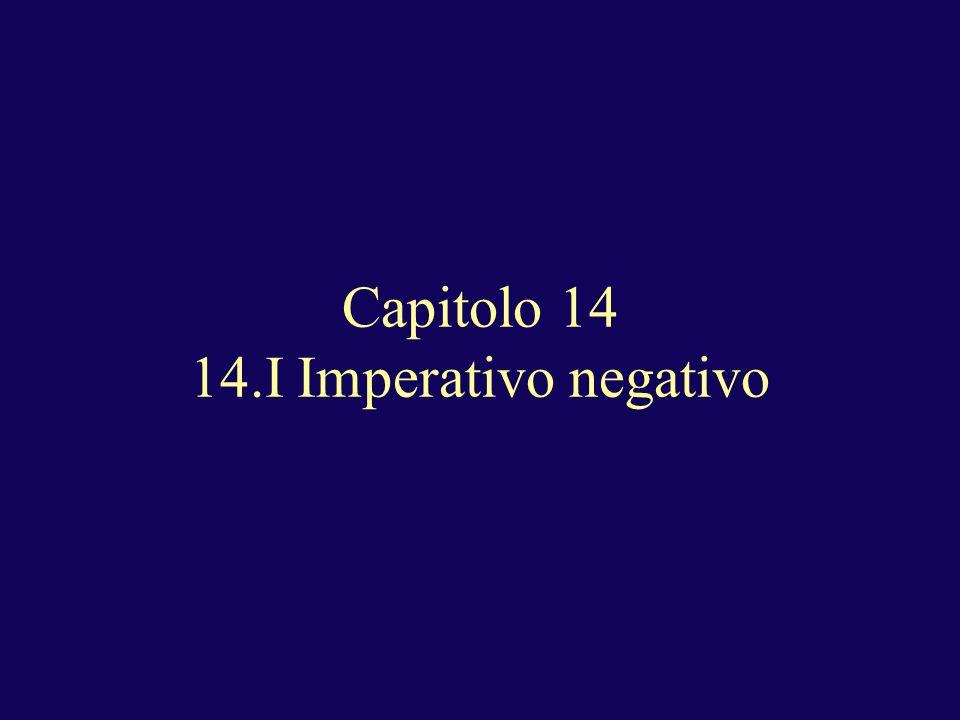 Capitolo 14 14.I Imperativo negativo