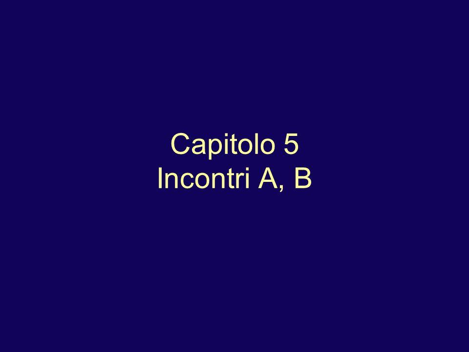 Capitolo 5 Incontri A, B