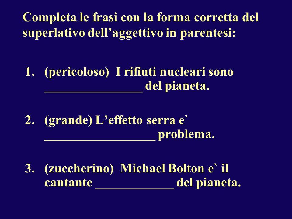 4.(simpatico) Palmira e` _______________ simpatica della classe.