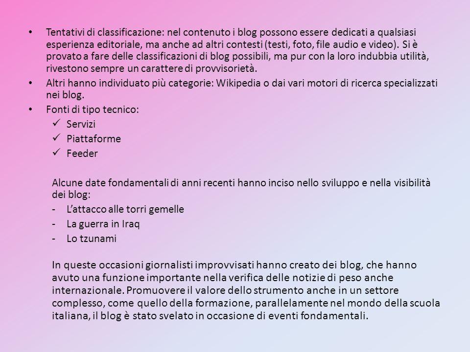 Tentativi di classificazione: nel contenuto i blog possono essere dedicati a qualsiasi esperienza editoriale, ma anche ad altri contesti (testi, foto, file audio e video).