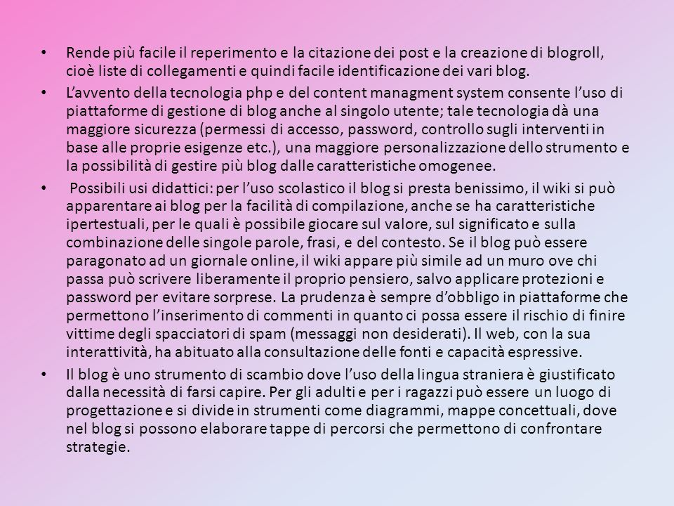 Rende più facile il reperimento e la citazione dei post e la creazione di blogroll, cioè liste di collegamenti e quindi facile identificazione dei vari blog.