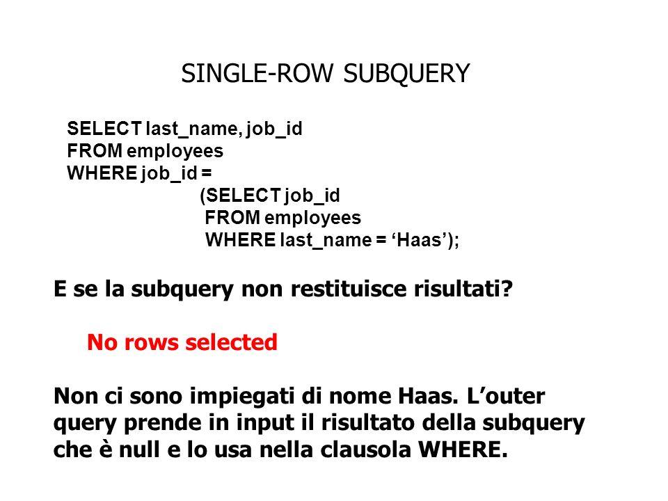 SINGLE-ROW SUBQUERY E se la subquery non restituisce risultati.