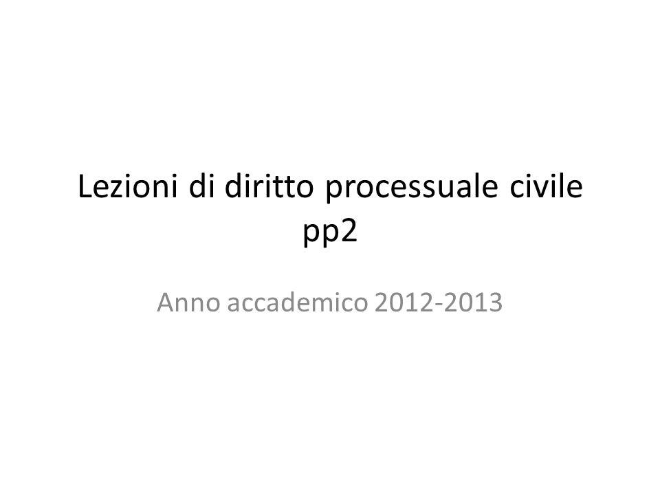 Lezioni di diritto processuale civile pp2 Anno accademico 2012-2013