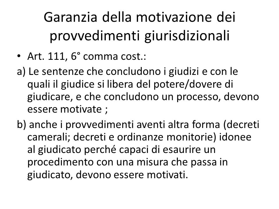 Garanzia della motivazione dei provvedimenti giurisdizionali Art.