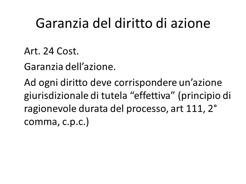 Garanzia del diritto di azione Art. 24 Cost. Garanzia dellazione.