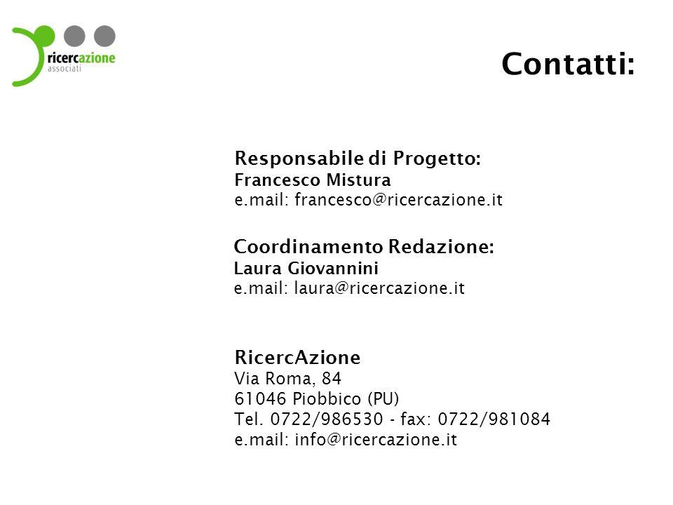 Contatti: RicercAzione Via Roma, 84 61046 Piobbico (PU) Tel.