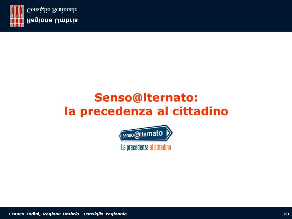 Franco Todini, Regione Umbria - Consiglio regionale 13 Senso@lternato: la precedenza al cittadino