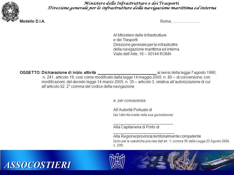 Ministero delle Infrastrutture e dei Trasporti Direzione generale per le infrastrutture della navigazione marittima ed interna Modello D.I.A.Roma, ………