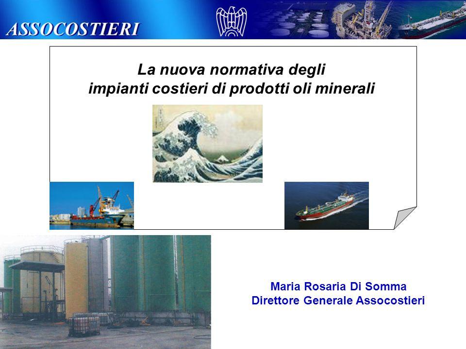 Maria Rosaria Di Somma Direttore Generale Assocostieri La nuova normativa degli impianti costieri di prodotti oli minerali
