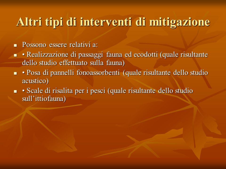 Altri tipi di interventi di mitigazione Possono essere relativi a: Possono essere relativi a: Realizzazione di passaggi fauna ed ecodotti (quale risul