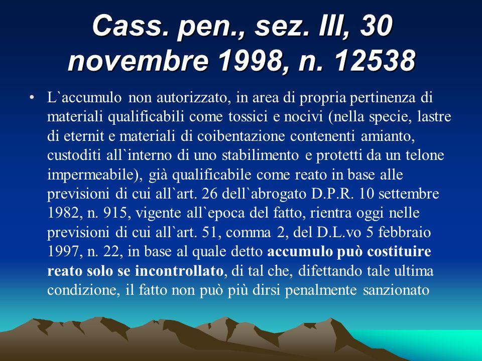 Cass. pen., sez. III, 30 novembre 1998, n. 12538 L`accumulo non autorizzato, in area di propria pertinenza di materiali qualificabili come tossici e n