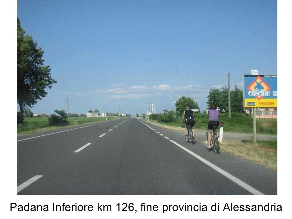 Padana Inferiore km 126, fine provincia di Alessandria
