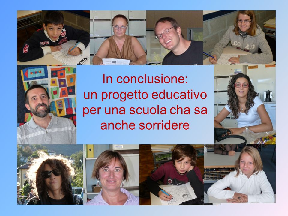 In conclusione: un progetto educativo per una scuola cha sa anche sorridere