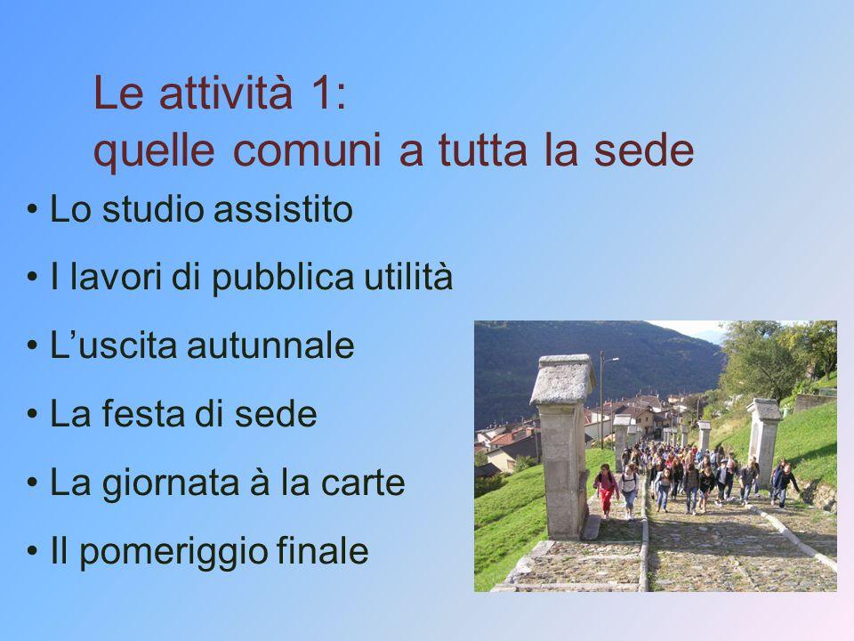 Le attività 2: per le classi di prima media La giornata storica La giornata ambientale La gita scolastica La giornata sportiva