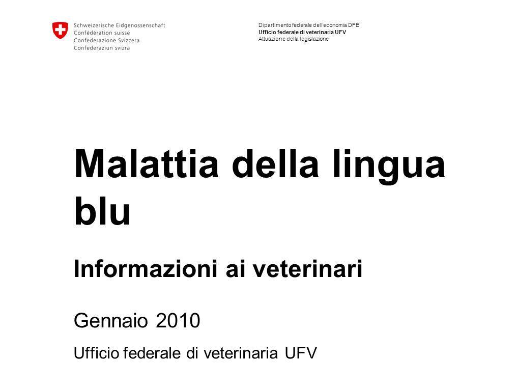 Malattia della lingua blu | Gennaio 2010 Ufficio federale di veterinaria UFV SINTOMATOLOGIA