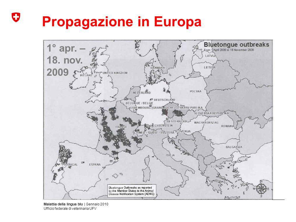 Malattia della lingua blu | Gennaio 2010 Ufficio federale di veterinaria UFV Propagazione in Europa 1° apr. – 18. nov. 2009