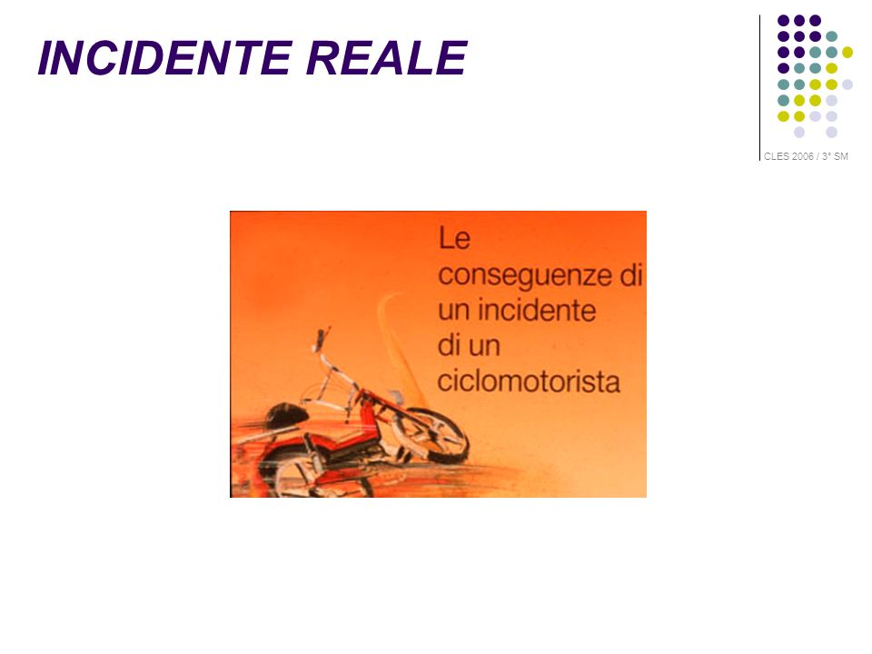 INCIDENTE REALE CLES 2006 / 3° SM
