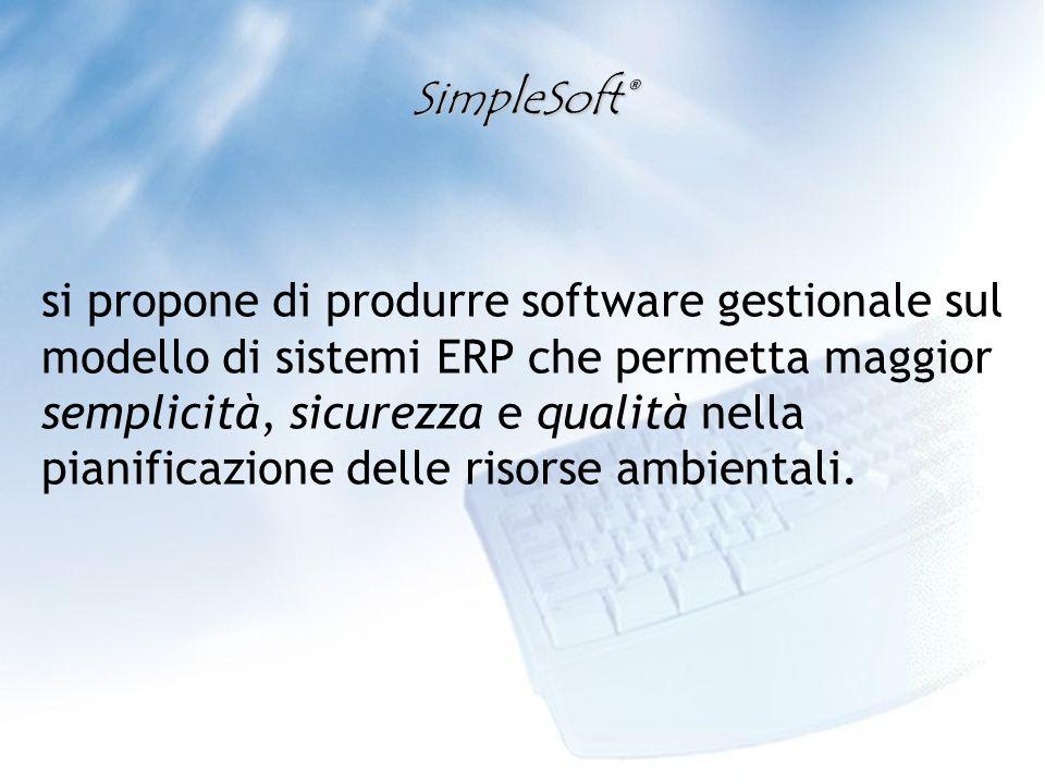 SimpleSoft® si propone di produrre software gestionale sul modello di sistemi ERP che permetta maggior semplicità, sicurezza e qualità nella pianificazione delle risorse ambientali.