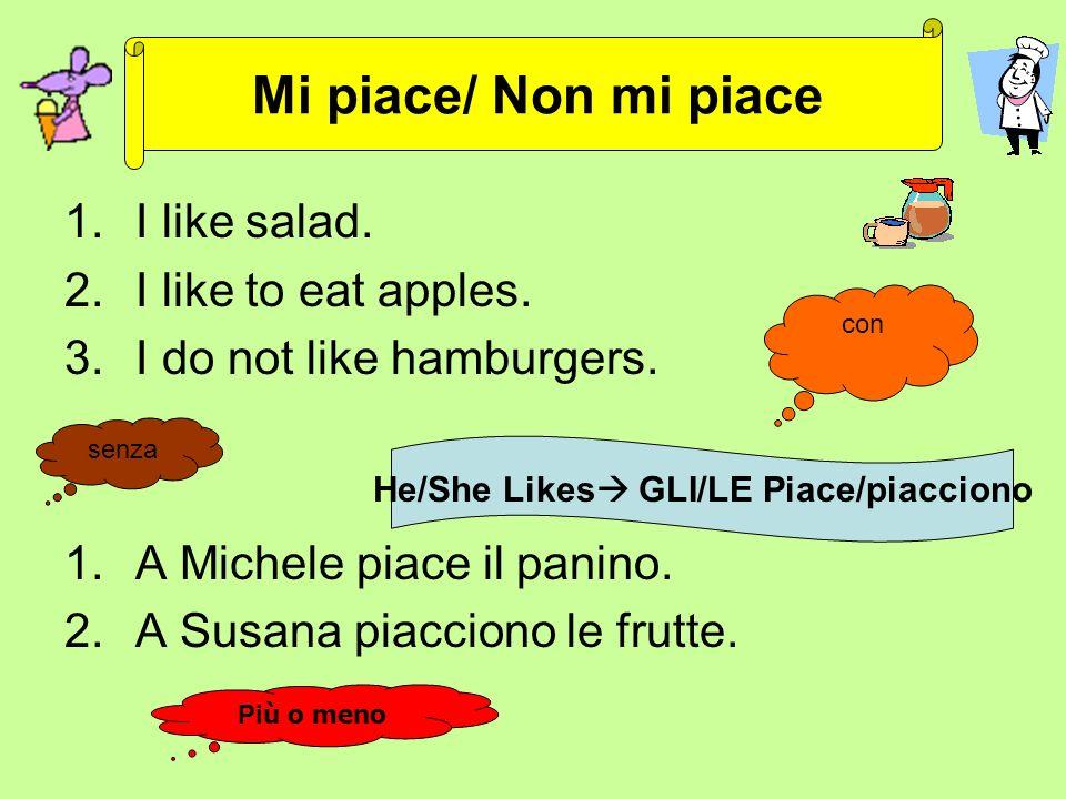 1.I like salad. 2.I like to eat apples. 3.I do not like hamburgers.