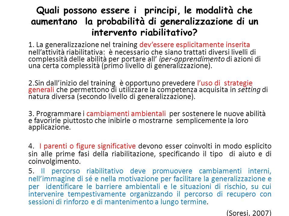 Quali possono essere i principi, le modalità che aumentano la probabilità di generalizzazione di un intervento riabilitativo.
