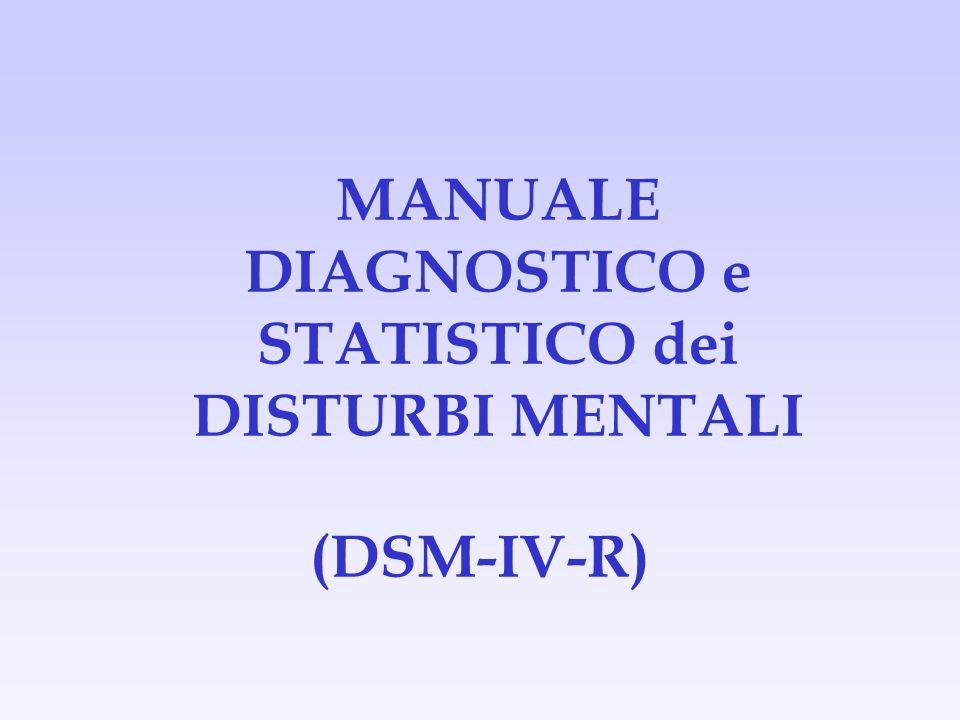 MANUALE DIAGNOSTICO e STATISTICO dei DISTURBI MENTALI (DSM-IV-R)