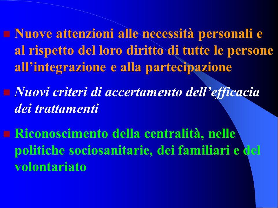 Nuove attenzioni alle necessità personali e al rispetto del loro diritto di tutte le persone allintegrazione e alla partecipazione Nuovi criteri di ac
