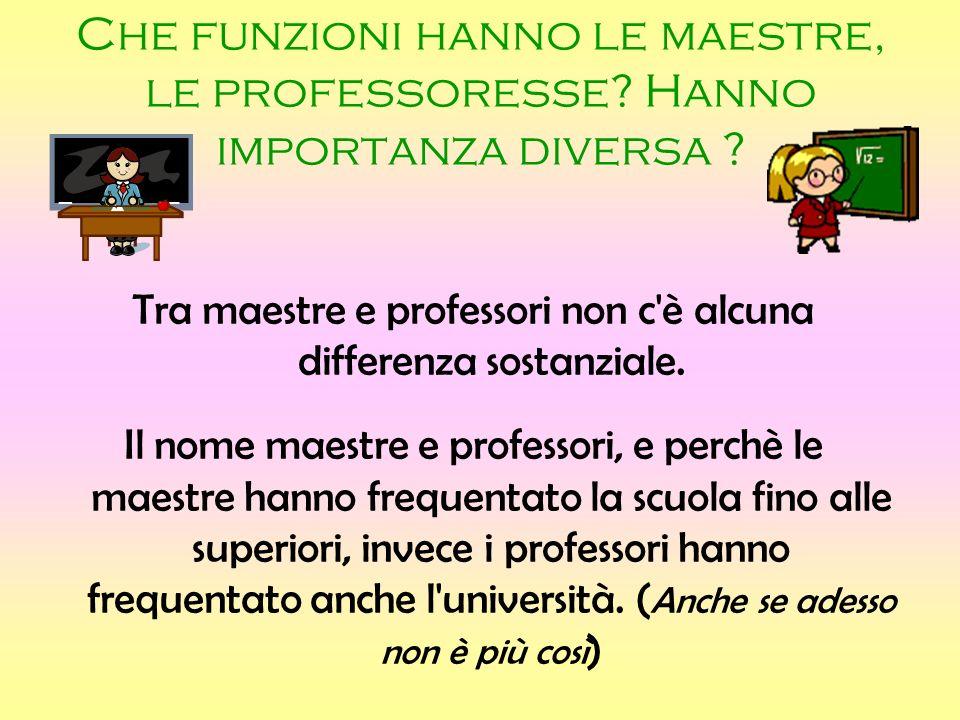 Tra maestre e professori non c è alcuna differenza sostanziale.