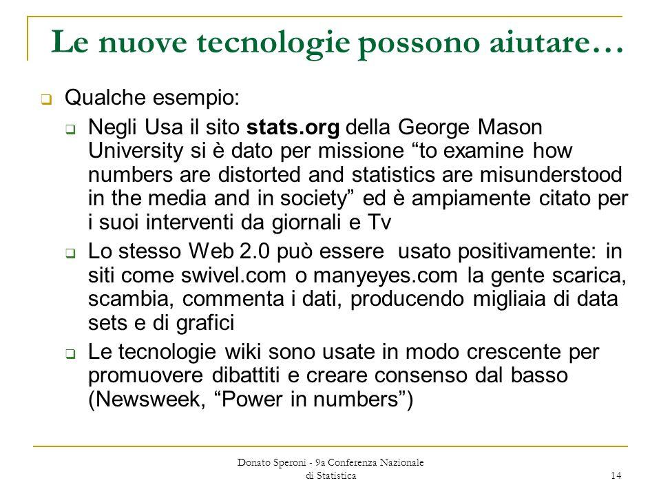Donato Speroni - 9a Conferenza Nazionale di Statistica 14 Le nuove tecnologie possono aiutare… Qualche esempio: Negli Usa il sito stats.org della Geor