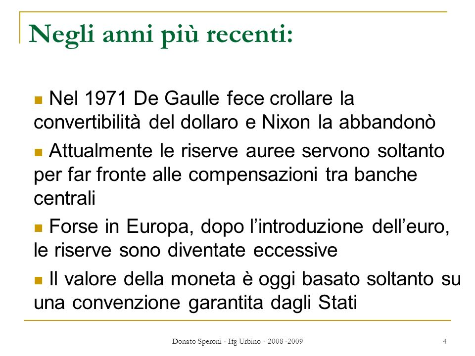 Donato Speroni - Ifg Urbino - 2008 -2009 5 Quanti tipi di moneta conosciamo in un sistema moderno.